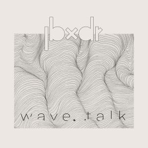 JBXDR_Wave Talk_Art3k