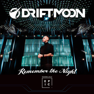 Driftmoon---Remember-The-Night-[Recorded-Live-At-Epic]