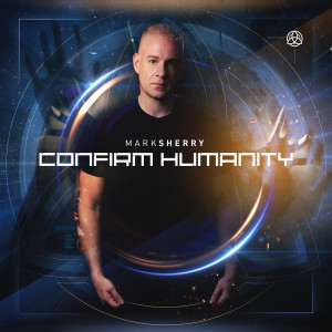 Mark-Sherry---Confirm-Humanity---The-Album